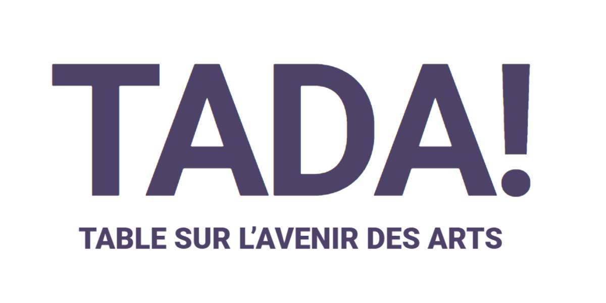 La FCCF et le CQT présentent TADA!, la Table sur l'Avenir des Arts, un projet pour penser le futur des arts et de la culture francophones au Canada